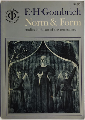 Norm and Form - Studies in the Art of the Renaissance