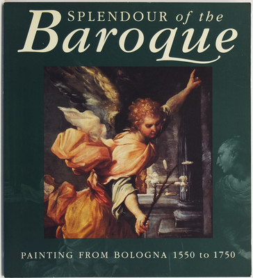Splendour of the Baroque: Painting from Bologna 1550 to 1750