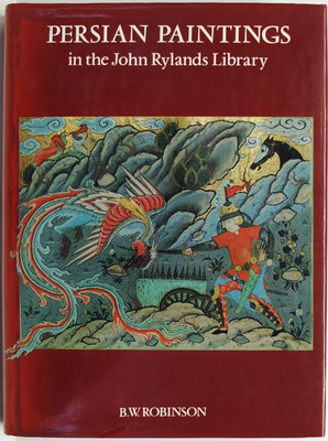Persian Paintings in the John Rylands Library - A Descriptive Catalogue