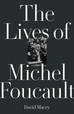 The Many Lives of Michel Foucault
