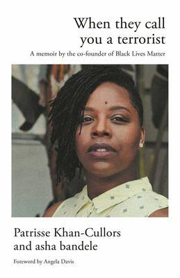When They Call You a Terrorist - A Black Lives Matter Memoir
