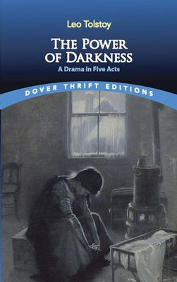 The Power of Darkness - A Drama in Five Acts