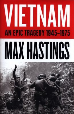 Vietnam - An Epic Tragedy: 1945-1975 Hardcover