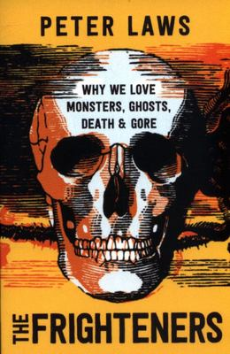 The Frighteners - Why We Love Monsters, Ghosts, Death and Gore