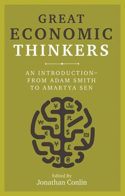 Great Economic Thinkers - From Adam Smith to Amartya Sen