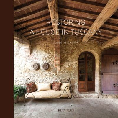 Restoring a House in Tuscany
