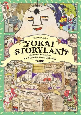 Yokai Storyland - Illustrated Books from the YUMOTO Koichi Collection