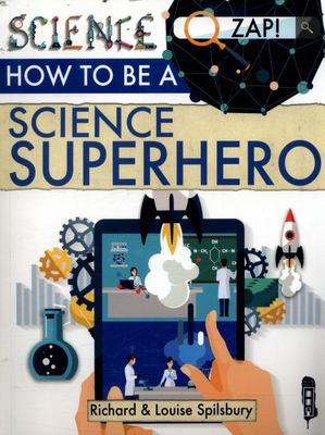 How to Be a Science Superhero (Zap Science)