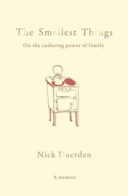 The Smallest Things - On the Enduring Power of Family
