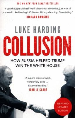 Collusion - How Russia Helped Trump Win the White House