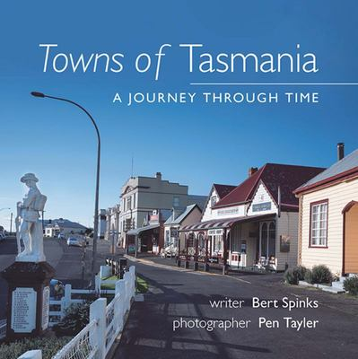 Towns of Tasmania – A Journey Through Time