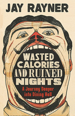 Wasted Calories and Ruined Nights - A Journey Deeper into Dining Hell