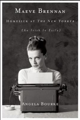 Maeve Brennan - Homesick at the New Yorker
