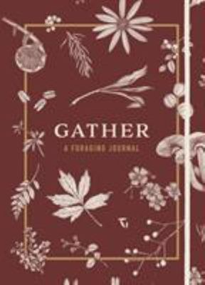 Gather - A Foraging Journal