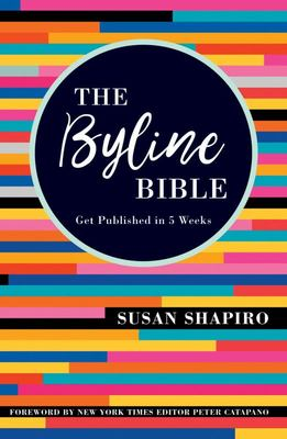 The Byline Bible - Get Published in Five Weeks