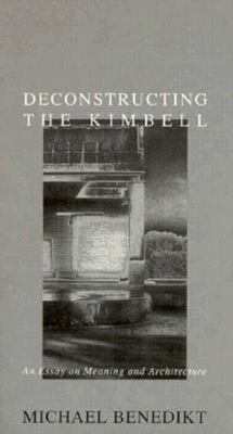 Deconstructing the Kimbell - An Essay on Meaning and Architecture