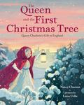 The Queen and the First Christmas Tree - Queen Charlotte's Gift to England