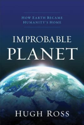 Improbable Planet - How Earth Became Humanity's Home