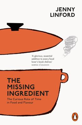 The Missing Ingredient - The Curious Role of Time in Food and Flavour