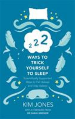 222 Ways to Trick Yourself to Sleep - How to Fall Asleep and Stay Asleep