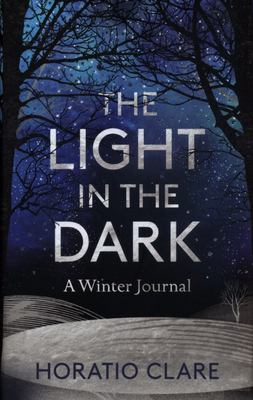 The Light in the Dark - A Winter Journal
