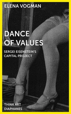 Dance of Values - Sergei Eisenstein's Capital Project