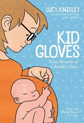 Kid Gloves - The Careful Chaos of Making Our Baby