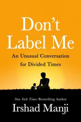 Don't Label Me - A Conversation for Divided Times