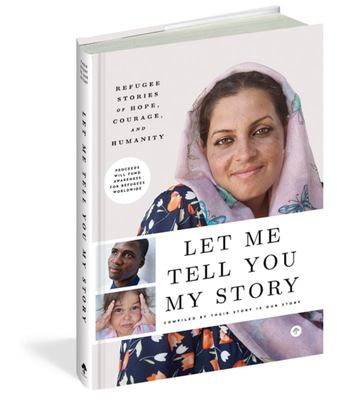 Let Me Tell You My Story - Voices of 68 Million Refugees