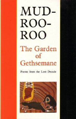 The Garden of Gethsemane - Poems from the Lost Decade