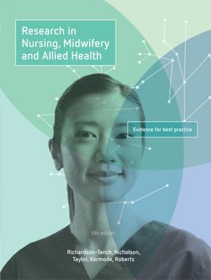 Research in Nursing, Midwifery and Allied Health - Evidence for Best Practice with Student Resource Access for 12 Months