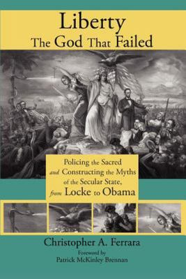 Liberty, the God That Failed - Policing the Sacred and Constructing the Myths of the Secular State, from Locke to Obama