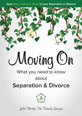 Moving on - What You Need to Know about Separation and Divorce