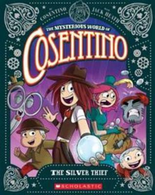 The Silver Thief (The Mysterious World of Cosentino #4)