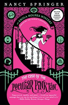 The Case of The Peculiar Pink Fan (Enola Holmes #4)