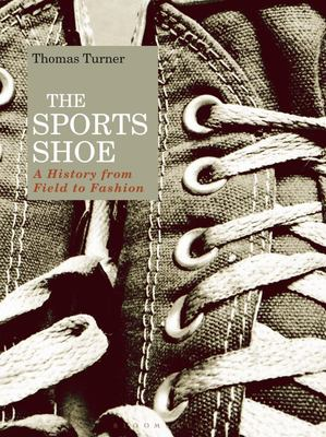 The Sports Shoe - A History from Field to Fashion