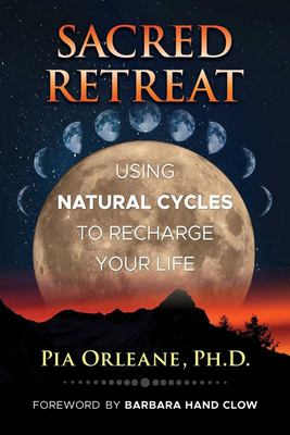 Sacred Retreat - Using Natural Cycles to Recharge Your Life