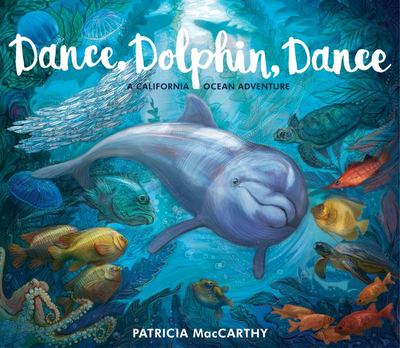 Dance, Dolphin, Dance - A California Ocean Adventure