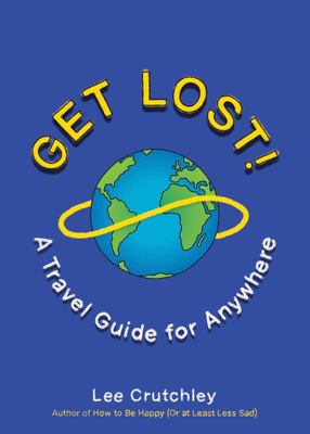 Get Lost! - A Travel Guide to Anywhere