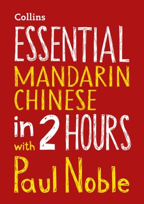 Essential Mandarin Chinese in 2 Hours with Paul Noble - Your Key to Language Success