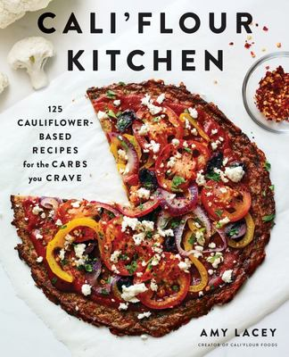 The Cali'Flour Kitchen - 125 Gluten-Free Recipes for the Carbs You Crave