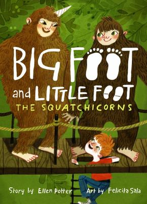 The Squatchicorns (Big Foot and Little Foot #3)