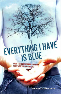 Everything I Have Is Blue: Short Fiction