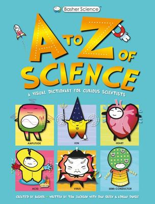 Basher Science - An A to Z of Science
