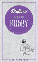 Bluffer's Guide to Rugby - Instant Wit and Wisdom
