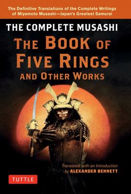 The Complete Musashi - The Book of Five Rings and Other Works