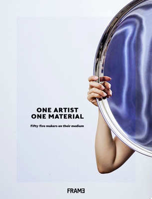 One Artist, One Material - Fifty Makers on Their Medium