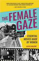 The Female Gaze - Essential Movies Made by Women