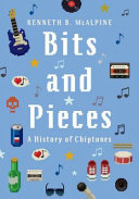 Bits and Pieces - A History of Chiptunes