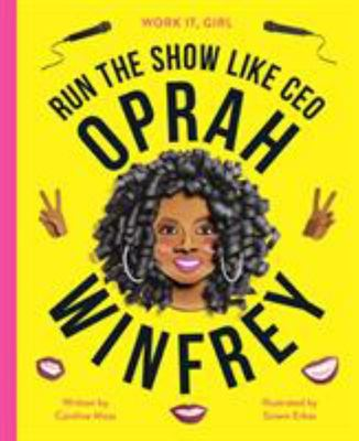 Run the Show Like CEO Oprah Winfrey (Work It, Girl)